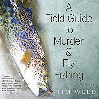 A Field Guide to Murder & Fly Fishing: Stories audiobook cover art