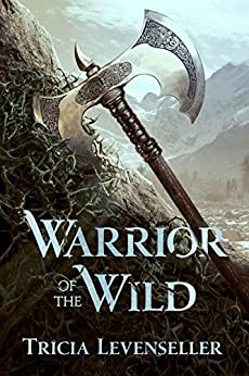 Warrior of the Wild by [Tricia Levenseller]
