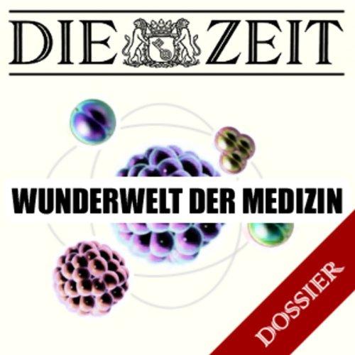 Wunderwelt der Medizin (DIE ZEIT) Titelbild