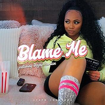 Blame Me (feat. Dayne Jordan)