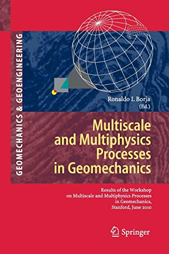 Multiscale and Multiphysics Processes in Geomechanics: Results of the Workshop on Multiscale and Mul