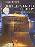Pearson Texas, United States History, Colonization Through Reconstruction, Grade 8, 9780133313277, 0133313271