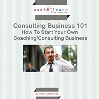 How to Start Your Own Coaching/Consulting Business audiobook cover art