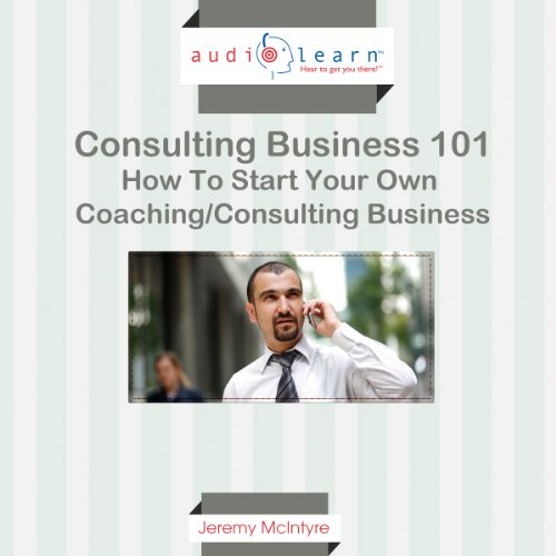 How to Start Your Own Coaching/Consulting Business cover art