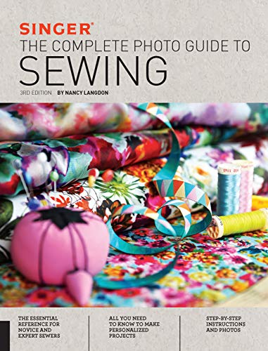 Compare Textbook Prices for Singer: The Complete Photo Guide to Sewing 3 Edition ISBN 9781589238978 by Langdon, Nancy