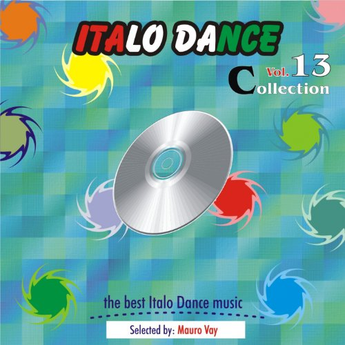 Italo Dance Collection, Vol. 13 (The Very Best of Italo Dance 2000 -...
