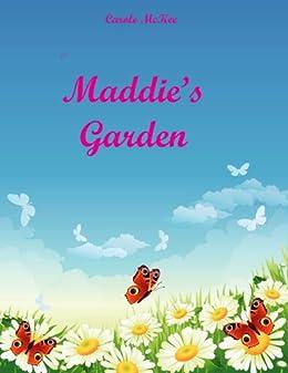 Maddie's Garden by [Carole McKee]