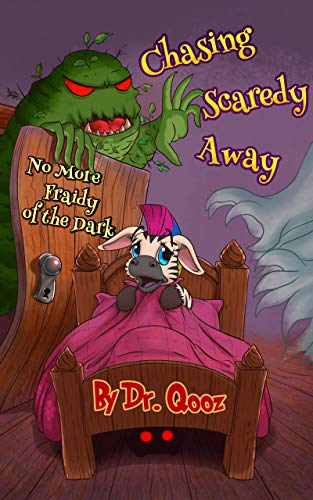 Chasing Scaredy Away: No More Fraidy of the Dark (Fargone Book 4) by [Dr. Qooz, Irena Urosevic, Derrill Fussell]