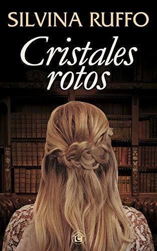 CRISTALES ROTOS de SILVINA RUFFO