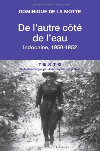 De l'autre côté de l'eau : Indochine, 1950-1952