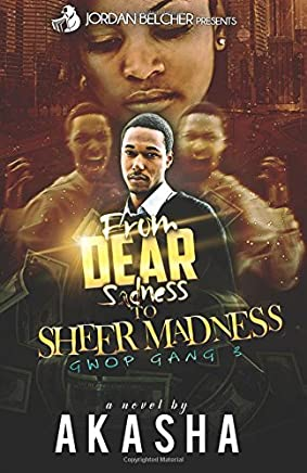 From Dear Sadness To Sheer Madness: Volume 3