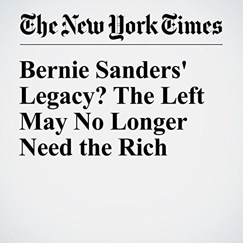 Bernie Sanders' Legacy? The Left May No Longer Need the Rich audiobook cover art
