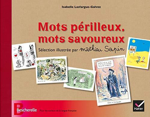 Bescherelle - Mots périlleux, mots savoureux - sélection illustrée par Mathieu Sapin