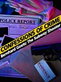 Confessions of Crime: Bernhard Goetz - The Subway Shooter