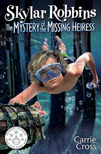Skylar Robbins: The Mystery of the Missing Heiress (Skylar Robbins mysteries Book 3) by [Carrie Cross]