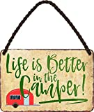 Blechschilder Targa decorativa con scritta in lingua inglese 'Life is Better in The Camper', idea regalo per i fan del campeggio, 18 x 12 cm