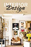 interior design: foudations for your dream home: the home edit guide book (english edition)