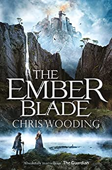 The Ember Blade (The Darkwater Legacy Book 1) by [Chris Wooding]