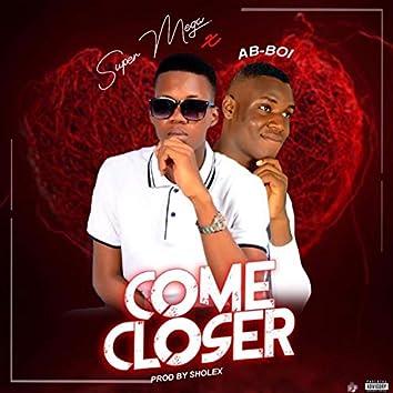 Comecloser (feat. Ab Boi)
