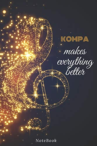 Kompa Makes Everything Better: Lined Journal / notebooks Gift, 120 Pages, 6x9, Soft Cover, Matte Finish