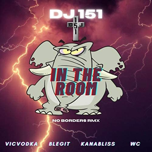 DJ 151, Vic Vodka, Kanabliss, Wc & B-Legit