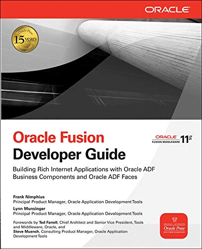 Oracle Fusion Developer Guide: Building Rich Internet Applications With Oracle Adf Business Components And Oracle Adf Faces (Oracle Press) (Oracle (McGraw-Hill))