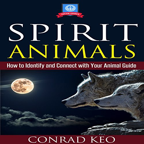 Spirit Animals: How to Identify and Connect with Your Animal Guide audiobook cover art