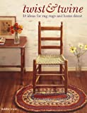 Twist & Twine: 18 Ideas for Rag Rugs and Home Decor