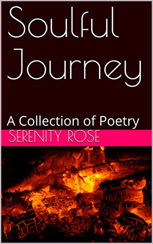 Book: Soulful Journey - A Collection of Poetry by Serenity Rose