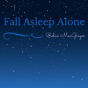 (Don't Want To) Fall Asleep Alone