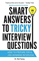 Smart Answers to Tricky Interview Questions (BEN COOPER & DIANE FRY)