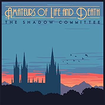 Amateurs of Life and Death