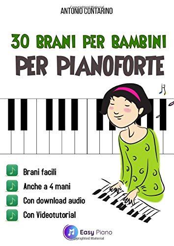 30 Brani per Bambini per Pianoforte: Brani Facili con Videotutorial
