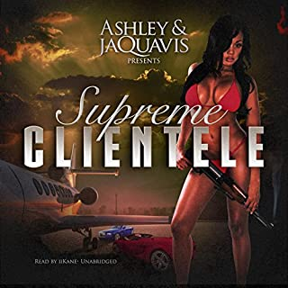 Supreme Clientele     Dirty Money, Book 3              Written by:                                                                                                                                 Ashley & JaQuavis                               Narrated by:                                                                                                                                 iiKane                      Length: 8 hrs and 58 mins     Not rated yet     Overall 0.0