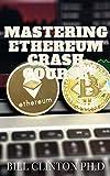 MASTERING ETHEREUM CRASH COURSE (English Edition)