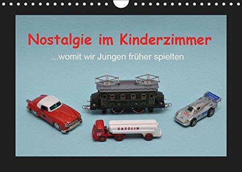 Nostalgie im Kinderzimmer - womit wir Jungen früher spielten (Wandkalender 2019 DIN A4 quer): Jungenspielzeug aus verschiedenen Jahrzehnten (Monatskalender, 14 Seiten ) (CALVENDO Hobbys)