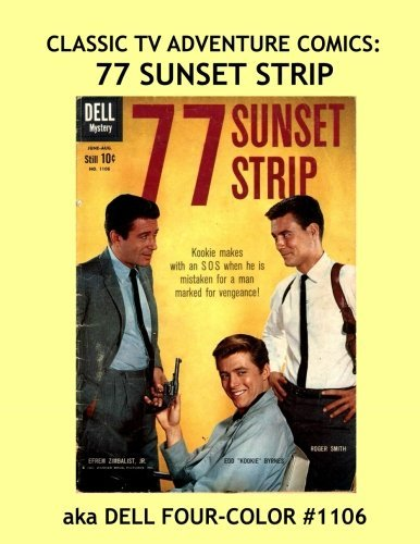 Classic TV Adventure Comics: 77 Sunset Strip: Great Comics from the Golden Age of TV --- All Stories -- No Ads