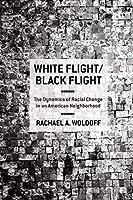 White Flight / Black Flight: The Dynamics of Racial Change in an American Neighborhood