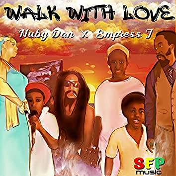 Walk With Love (feat. Empress I)