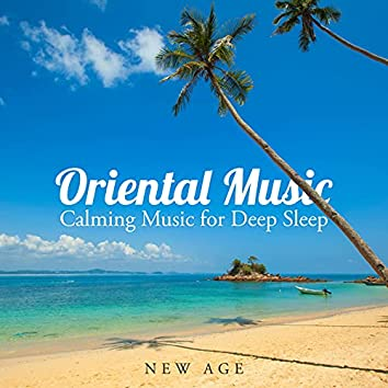 Oriental Music - Calming Music for Deep Sleep and Relaxation