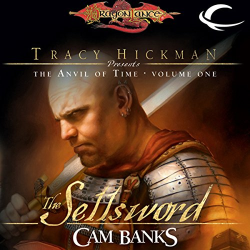 The Sellsword     Dragonlance: Tracy Hickman Presents: The Anvil of Time, Book 1              By:                                                                                                                                 Cam Banks                               Narrated by:                                                                                                                                 James Langton                      Length: 8 hrs and 57 mins     25 ratings     Overall 4.2