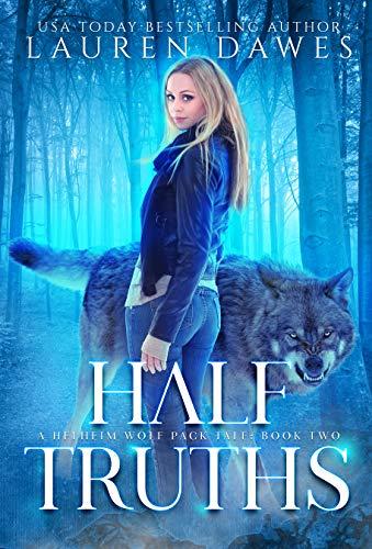 Half Truths: A Helheim Wolf Pack Tale (Half Blood Series Book 2) (English Edition) eBook: Dawes, Lauren: Amazon.es: Tienda Kindle