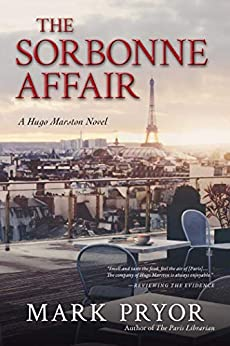The Sorbonne Affair: A Hugo Marston Novel by [Mark Pryor]