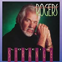 Love Is Strange by KENNY ROGERS (1990-08-31)