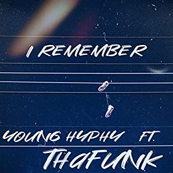 I Remember (feat. Thafunk)