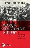 Stephan Marks: Warum folgten sie Hitler?
