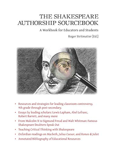 THE SHAKESPEARE AUTHORSHIP SOURCEBOOK: A Workbook for Educators and Students
