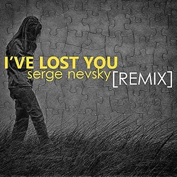 I've Lost You (Serge Nevsky Remix)