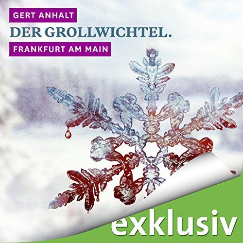 Der Grollwichtel. Frankfurt am Main (Winterkrimi) Titelbild