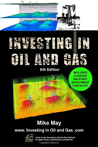 Investing in Oil and Gas (Sixth Edition): A Handbook for Direct Investing in Oil and Gas Well Drilling Ventures